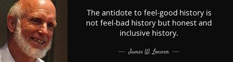 The antidote to feel-good is not feel-bad history but honest and inclusive history